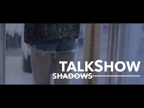 Talkshow - TALKSHOW - SHADOWS