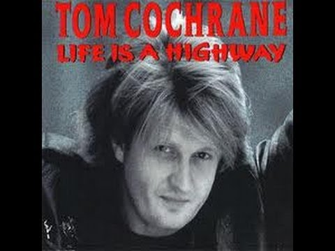 Tom Cochrane   Life Is A Highway Mp3