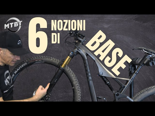 6 NOZIONI DI BASE per la Mountain Bike | MTBT