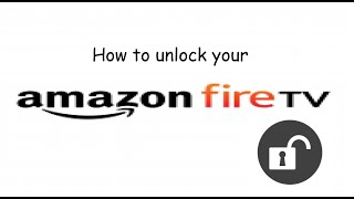 How to Unlock your Firestick