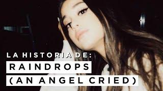 Explicando la canción: RAINDROPS (AN ANGEL CRIED) - ARIANA GRANDE
