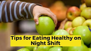 View the video Tips for Eating Healthy on Night Shift