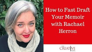 How To Fast Draft Your Memoir With Rachael Herron