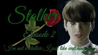 Stalker Jungkook FF 18+ Episode 2 (wear headphones)
