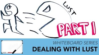 Ep. 1 -  How to Deal with Lust | Monthly Whiteboard - Impact Video Productions
