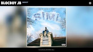 BlocBoy JB - Shoot (Audio)