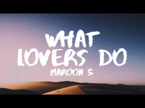 Maroon 5 - What Lovers Do (Lyrics / Lyric Video) ft. SZA