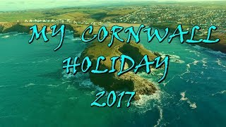 MY CORNWALL HOLIDAY 2017!