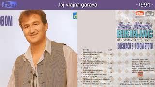 Rade Nikolic Bikinjac   Joj Vlajna Garava   (Audio 1994)