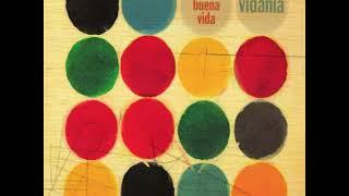 La Buena Vida    Vidania (2006) (Full Album)