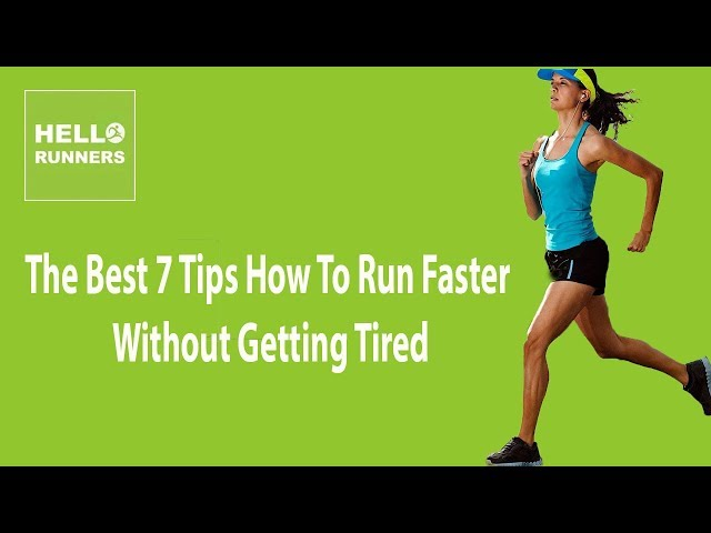 How To Run Faster Without Getting Tired The Best 7 Tips