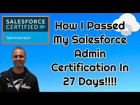 How I Passed my Salesforce Admin 201 Certification Exam in 27 ...