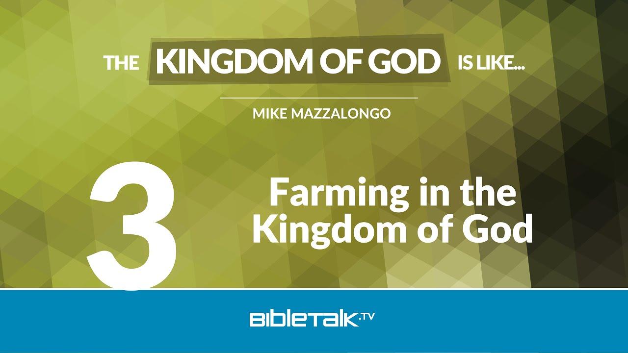3. Farming in the Kingdom of God
