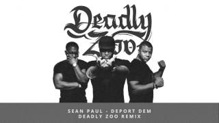 Sean Paul   Deport Dem (Deadly Zoo Remix)