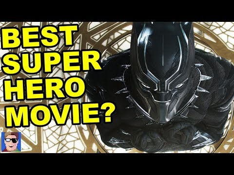 Is Black Panther the BEST Super Hero Movie Ever?   SPOILER REVIEW