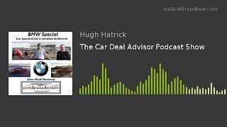 The Car Deal Advisor Podcast Show