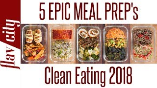 2018 Guide To Clean Eating - 5 Meal Prep Recipes For Your New Years Resolutions