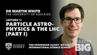 Particle Astrophysics At The Large Hadron Collider, Part I — Dr Martin White