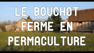 Le Bouchot: permaculture, eco construction & co