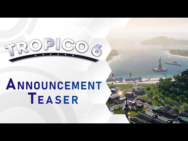 Tropico 6 - Announcement Teaser
