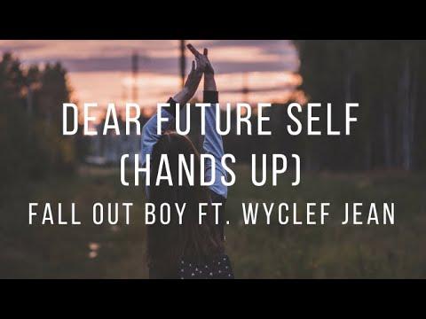 Dear Future Self (Hands Up) // Fall Out Boy ft. Wyclef Jean - Español