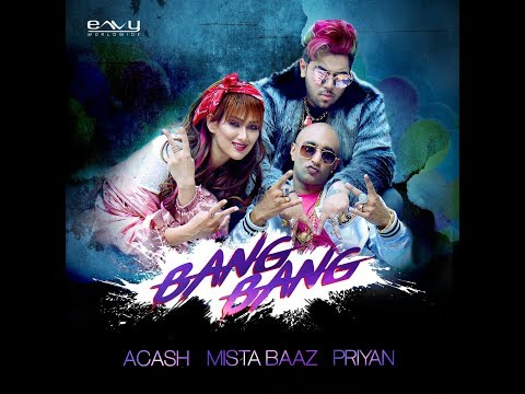 BANG BANG | ACASH (BIG BOSS) | MISTA BAAZ | PRIYAN | FULL VIDEO | LATEST HINDI SONG 2018
