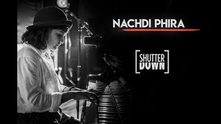 """Nachdi Phira"" - ShutterDown Version (Feat. Jasleen Royal"