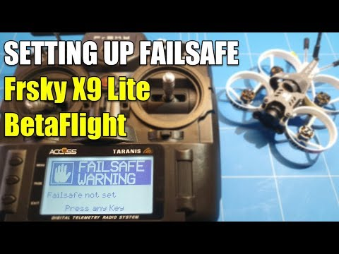 Frsky Taranis X9 Lite SETTING UP FAILSAFE in RADIO and BETAFLIGHT iFlight Cinebee 75HD XM PLUS Recei