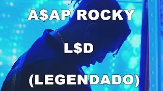 A$AP Rocky   L$D [ÁUDIO] (LEGENDADO)