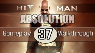 Hitman Absolution Gameplay Walkthrough - Part 37 -  Death Factory (Pt.2)