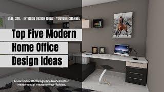 Top Five Modern Home Office Design Ideas