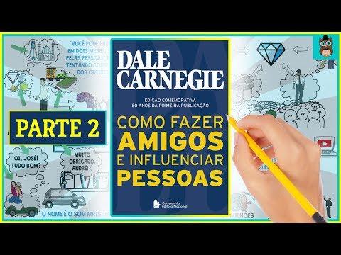 COMO FAZER AMIGOS E INFLUENCIAR PESSOAS | PARTE 2 | DALE CARNEGIE | RESUMO ANIMADO