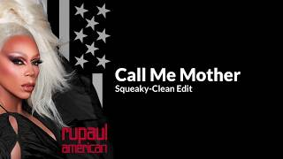 Call Me Mother   RuPaul (Seamless Clean Edit With Lyrics) **New Version In Description**