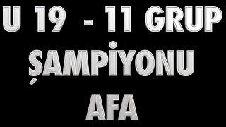 ŞAMPİYON AFA ... AFA U19
