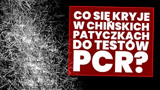 Co cię kryje w chińskich patyczkach do testów PCR? Badania pod mikroskopem dają do myślenia!