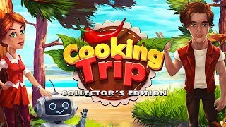 Cooking Trip Collector's Edition video