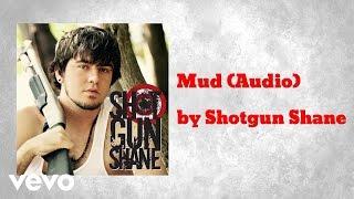 Shotgun Shane - Mud (AUDIO)