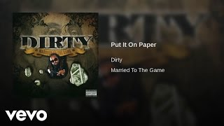 Dirty - Put It On Paper