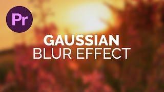 Design a Gaussian Blur Effect Premiere Pro Tutorial