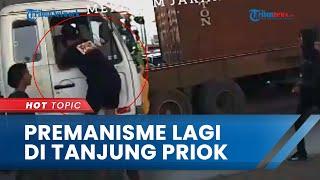 Viral Aksi Premanisme terhadap Sopir Truk di Tanjung Priok, Gepkes: Laporkan ke Kepolisian
