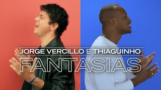 Jorge Vercillo E Thiaguinho   FANTASIAS (Official Video)