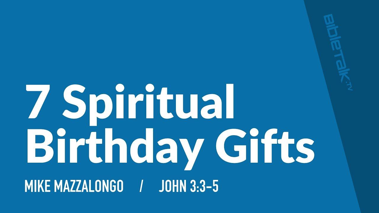 7 Spiritual Birthday Gifts Bibletalk