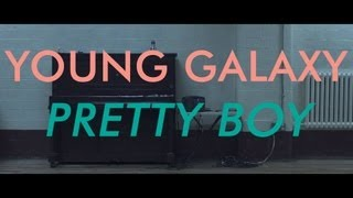 YOUNG GALAXY 'Pretty Boy' [OFFICIAL VIDEO]