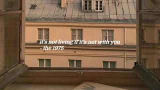 it's not living (if it's not with you) - the 1975 {slowed and reverb}
