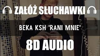 BEKA KSH   RANI MNIE (8D Music)