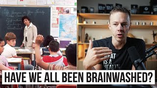 How To Think For Yourself: Society Has Brainwashed Us All