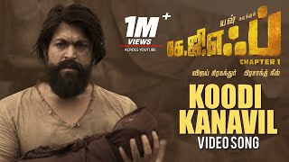 Koodi Kanavil Full Video Song | KGF Tamil Movie | Yash | Prashanth Neel | Hombale Films |Ravi Basrur