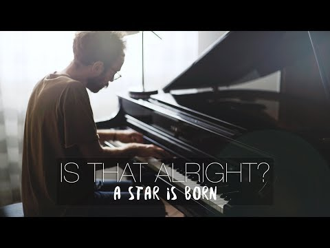 IS THAT ALRIGHT? - Lady Gaga - A Star Is Born (Piano Cover) | Costantino Carrara Mp3