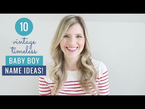 10 Baby Boy Names I Love But Won't Be Using | Vintage, Timeless Boy Name Ideas For 2018