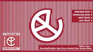 Yellow Claw - Dancehall Soldier (Ape Drums Remix) [feat. Beenie Man]